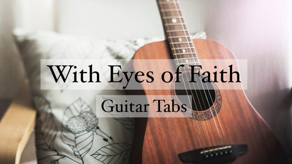 With Eyes of Faith (Guitar Tabs) on zeddrix.com